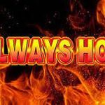 http://vulcanneonslot.com/always-hot/